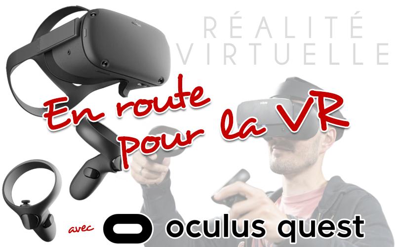 Réalité Virtuelle avec Oculus Quest
